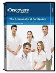 Discovery Health Continuing Medical Education:                        The Premenstrual Continuum DVD