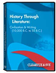 History through Literature: Civilization  and  Writing (10,000 B.C. to 55 B.C.) DVD