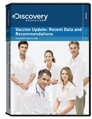 Discovery Health Continuing Medical Education:                        Vaccine Update: Recent Data and Recommendations DVD