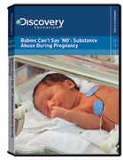 Babies Can't Say 'NO': Substance Abuse During Pregnancy DVD