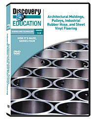 How It's Made: Architectural Moldings, Pulleys, Industrial Rubber Hose, and Sheet Vinyl Flooring DVD