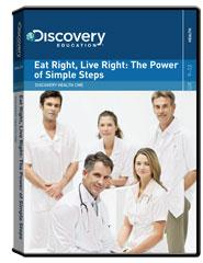 Discovery Health Continuing Medical Education:                        Eat Right, Live Right: The Power of Simple Steps DVD