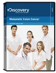 Discovery Health Continuing Medical Education:                        Metastatic Colon Cancer DVD