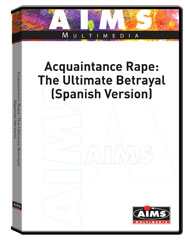 Acquaintance Rape: The Ultimate Betrayal DVD Spanish Version