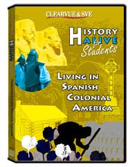 History Alive for Students: Living in Spanish Colonial America DVD