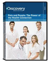 Discovery Health Continuing Medical Education:                        Pets and People: The Power of the Health Connection DVD