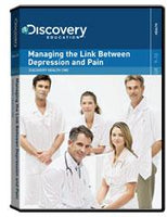 Discovery Health Continuing Medical Education:                        Managing the Link Between Depression and Pain DVD
