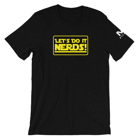 Let's Do It Nerds! Unisex T-Shirt