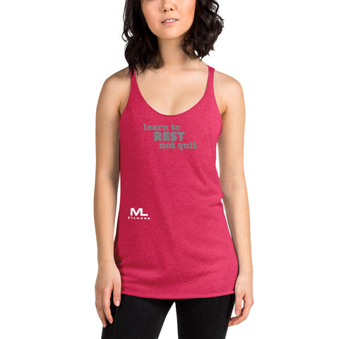 Learn to Rest Not Quit Women's Racerback Tank