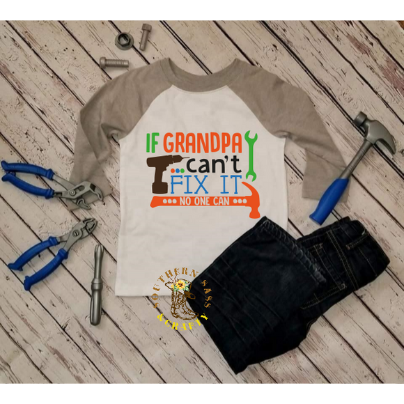 If Grandpa Can't Fix It No One Can Infant/Toddler Shirt