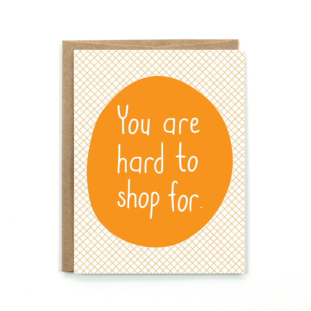 You are hard to shop for Card