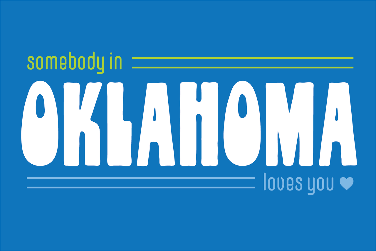 Somebody in Oklahoma Loves You