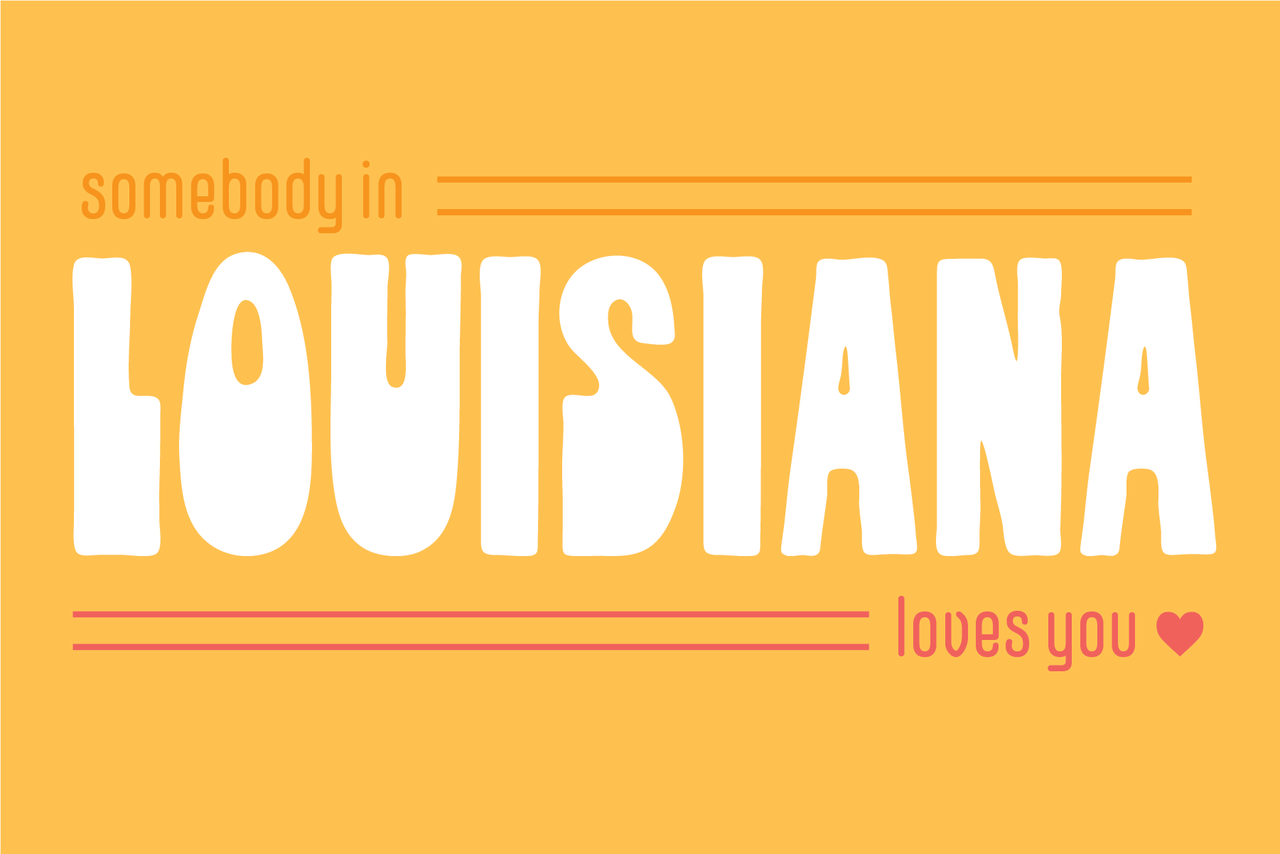 Somebody in Louisiana Loves You