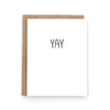 "Our minimalist ""YAY"" card says it all. It is perfect for any and all occasions."