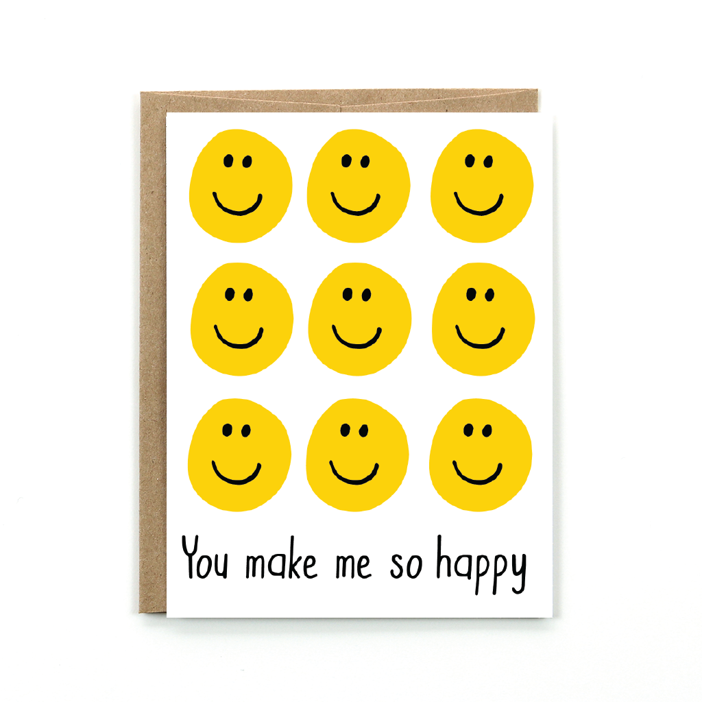 You Make Me So Happy Card