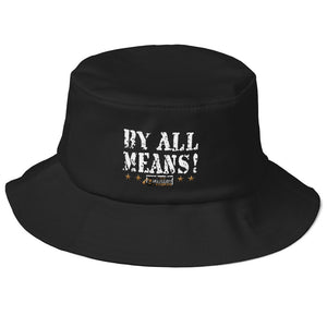 """By All Means"" Old-Skool Bucket Hat"
