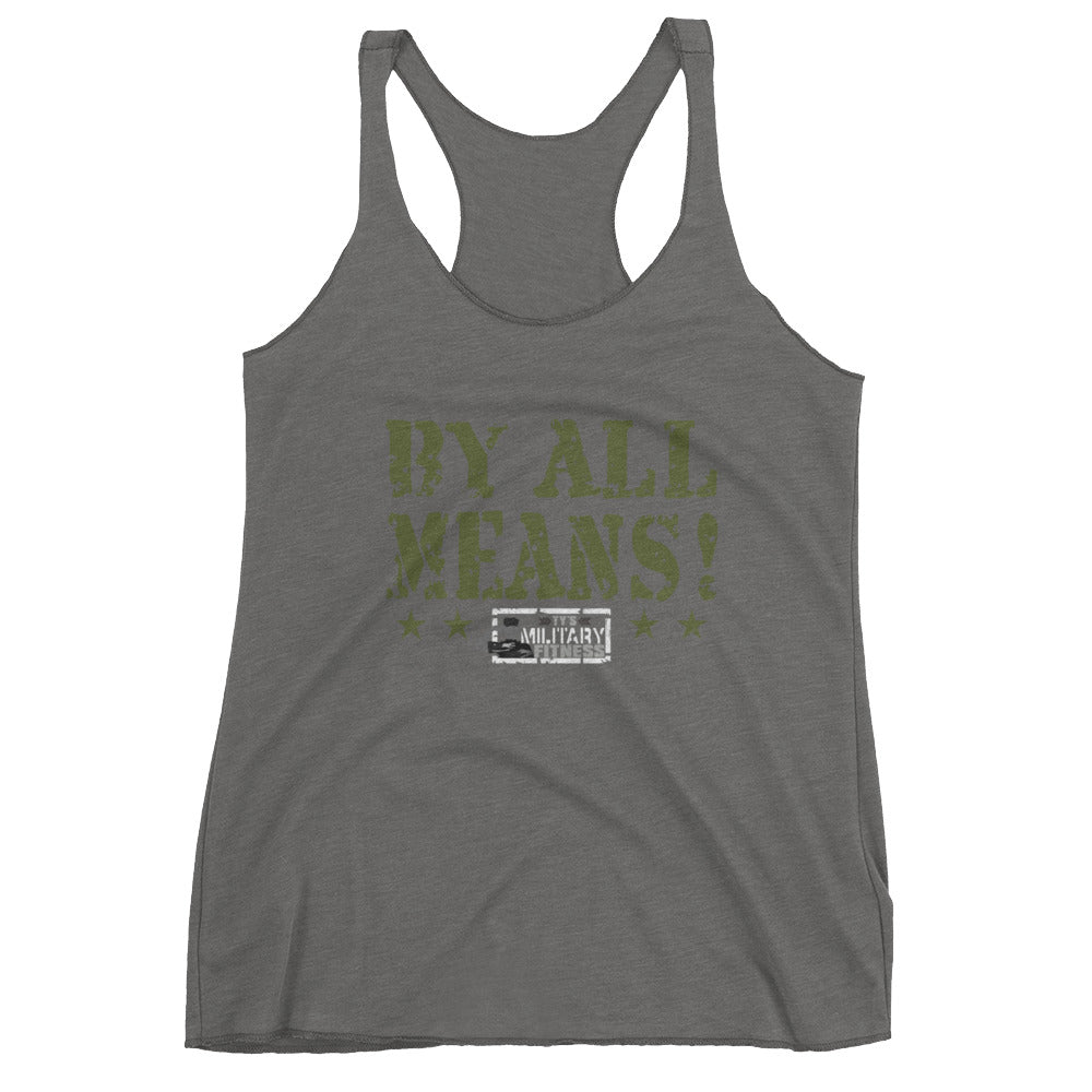 """By All Means"" Women's Fitness Tank Top (Fatigue Green Design)"