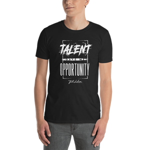 Talent Gave Me Opportunity T Shirt