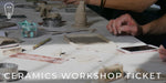 Ceramics Workshop Ticket