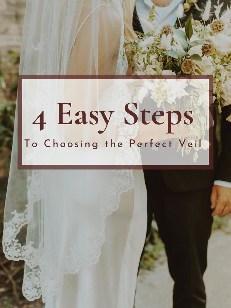 4 Easy Steps to choosing the perfect wedding veil