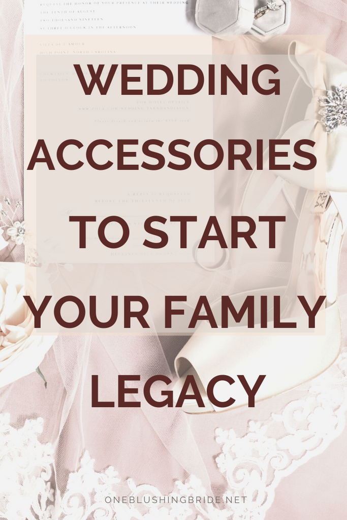 Wedding Accessories and Bridal Veils to Start Your Family Legacy