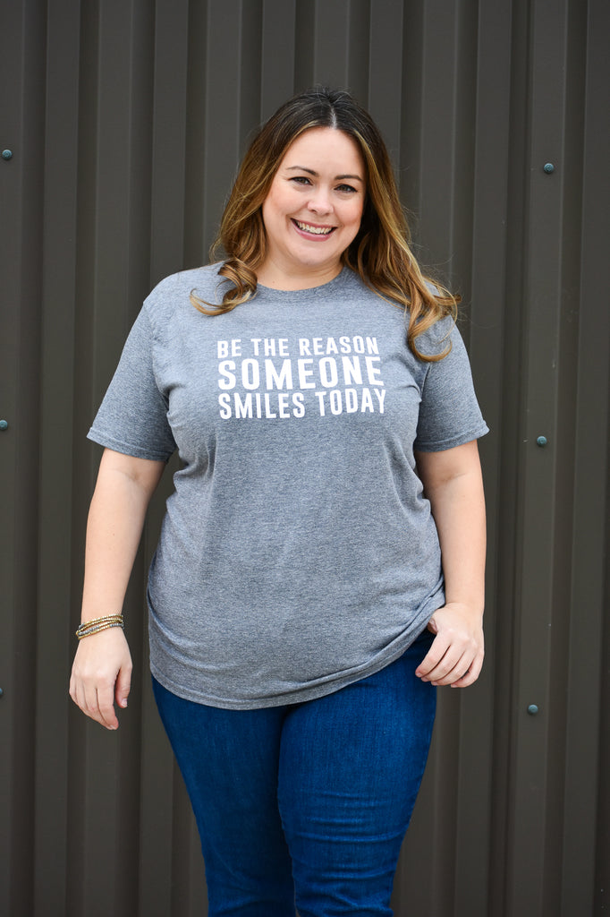 AK Tees - Be The Reason Someone Smiles Today.