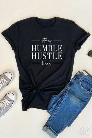 AK Tees - Stay Humble Hustle Hard