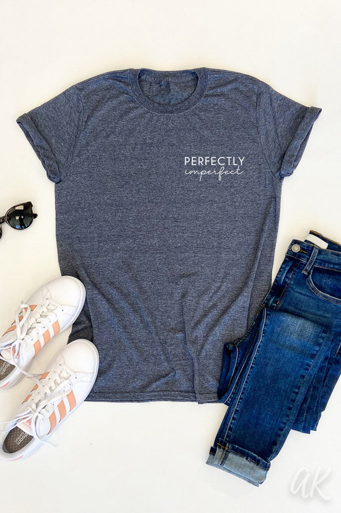 AK Tees - Perfectly Imperfect