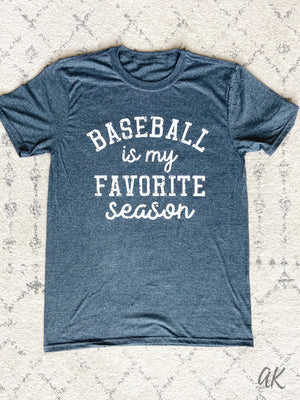 AK Tees - Baseball/Softball Is My Favorite Season
