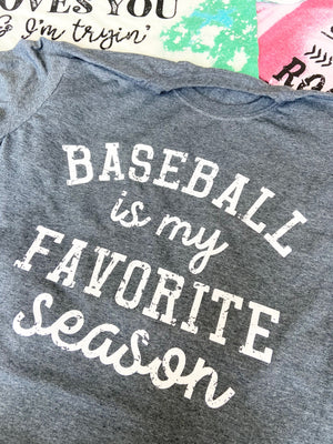 AK Tees - Baseball Is My Favorite Season