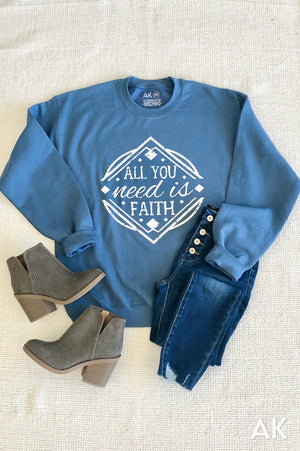 AK Tees - All You Need is Faith Sweatshirt