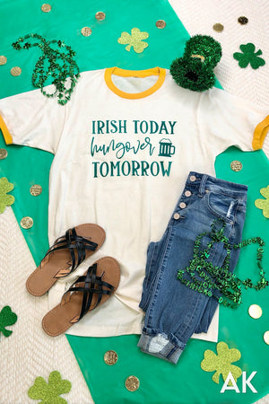 AK Tees - Irish Today Hungover Tomorrow Ringer Tee