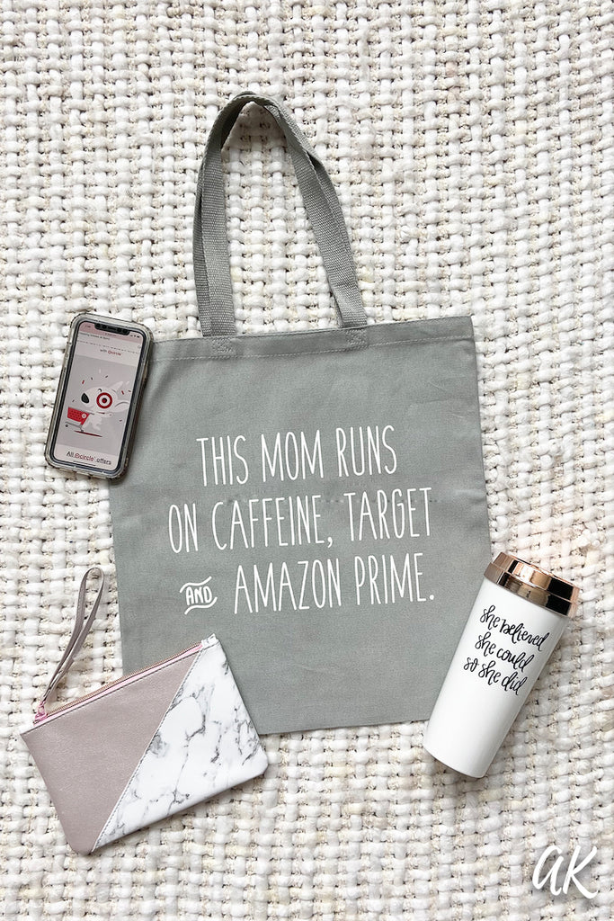 This Mom runs on Caffeine, Target & Amazon Prime Tote