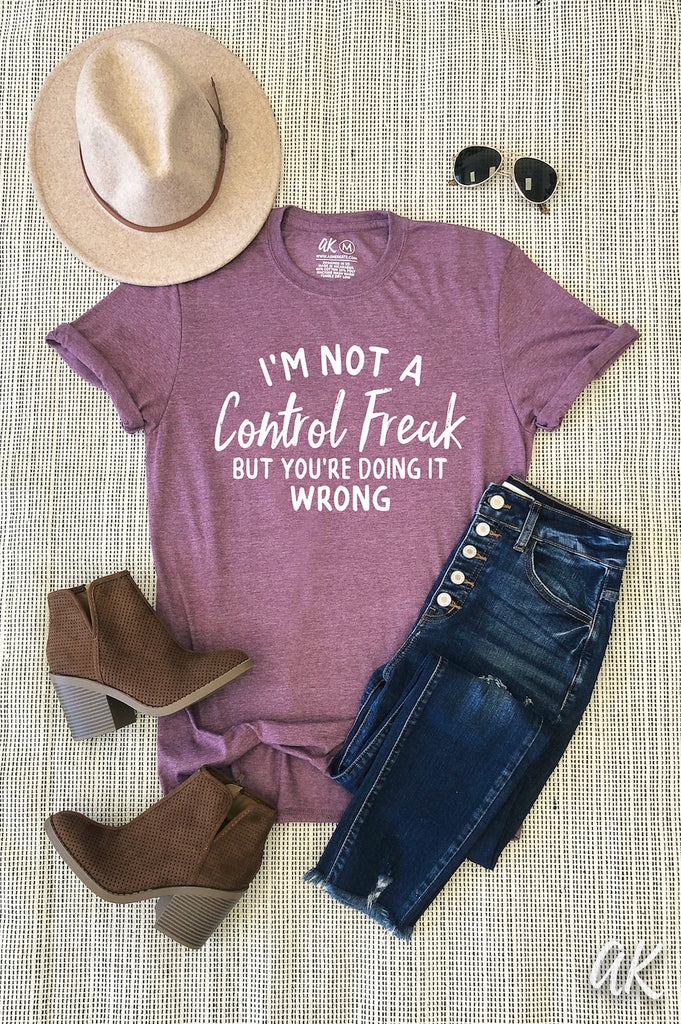 AK Tees - I'm Not a Control Freak