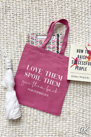 Love Them, Spoil Them, Give Them Back Tote