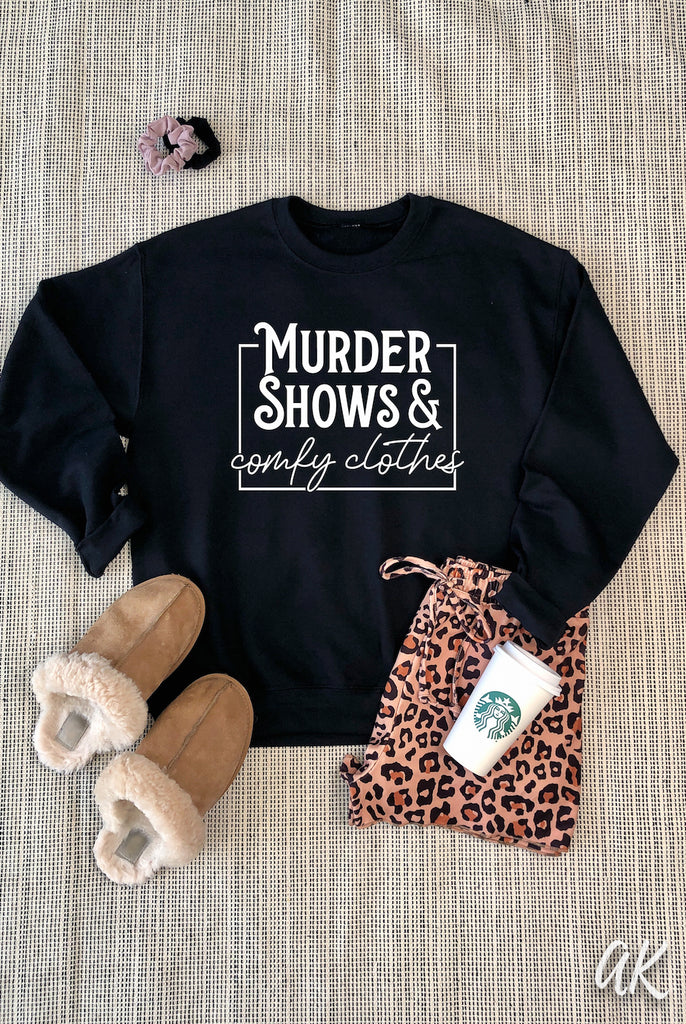 AK Tees - Murder Shows & Comfy Clothes