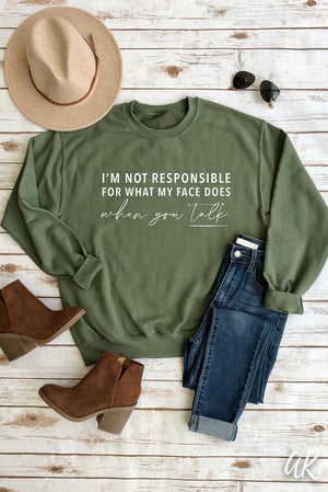 AK Tees - I'm Not Responsible Sweatshirt