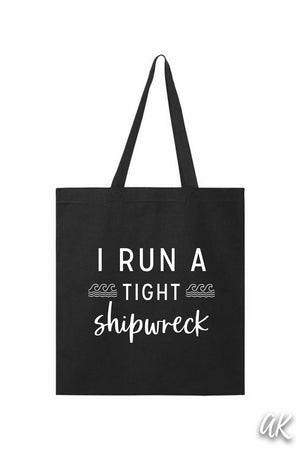 I Run a Tight Shipwreck Tote