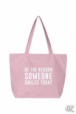 Everything Tote - Be The Reason Someone Smiles Today