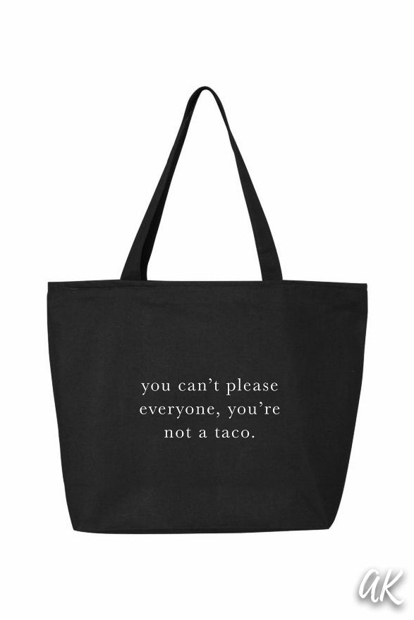Everything Tote - You Can't Please Everyone