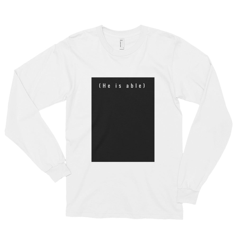 He is able Long sleeve t-shirt (unisex)