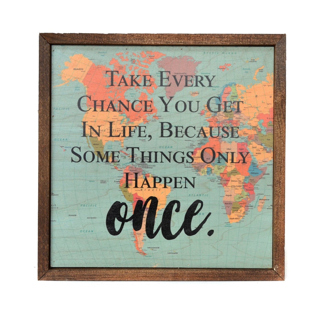 Every Chance Traveling Wooden Sign 10x10