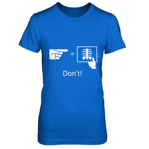 Don't Touch Funny Pictograph - Women's Hilarious T-shirt