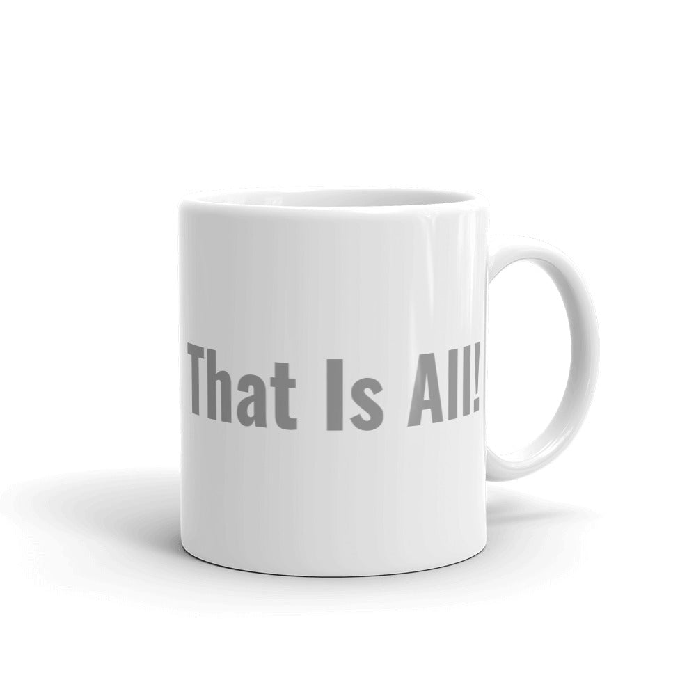 It's Just a Mug. Nothing More! Ceramic Mug