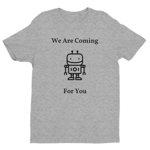 The Robot AI Is Coming! - T shirt