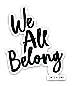 WE ALL BELONG | CAR MAGNET