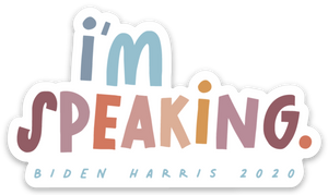 I'M SPEAKING STICKER | CUTE