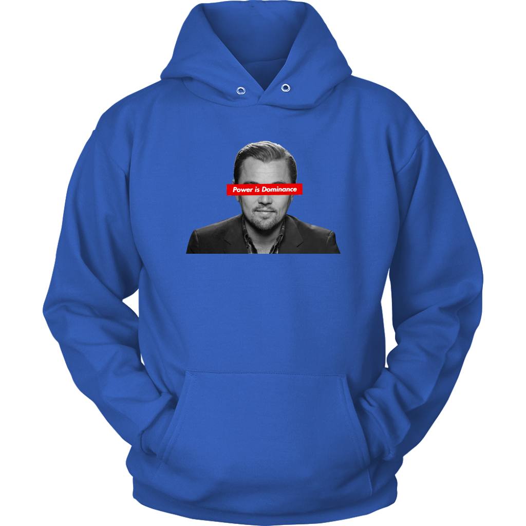 Leonardo Dicaprio | Power Is Dominance Hoodie