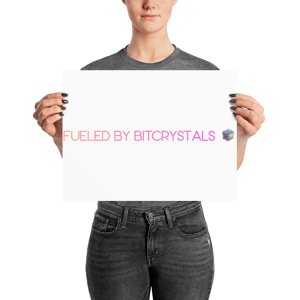 Fueled By Bitcrystals Poster
