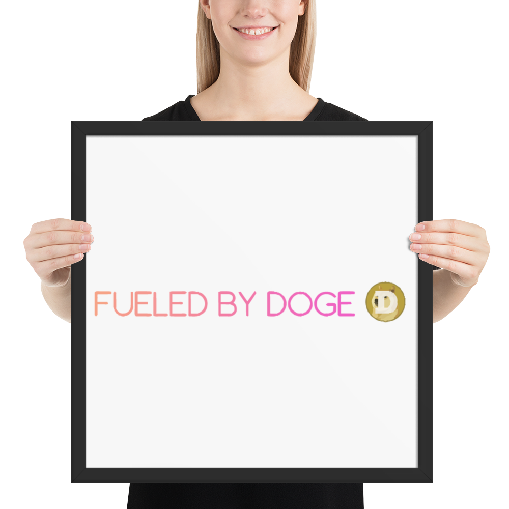 Framed Fueled By Dogecoin Poster